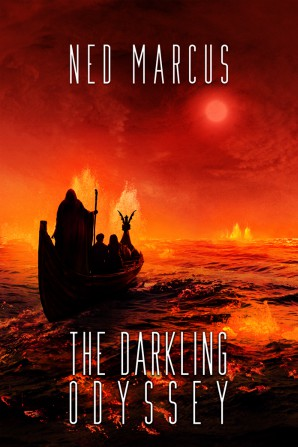 The Darkling Odyssey by Ned Marcus (cover by Eva Kedves)