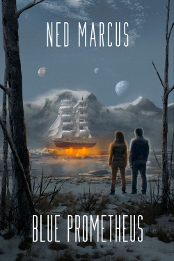 Blue Prometheus by Ned Marcus (cover by Eva Kedves)